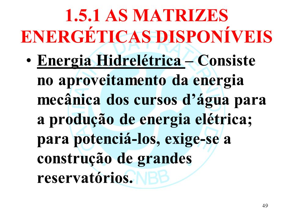 1.5.1 AS MATRIZES ENERGÉTICAS DISPONÍVEIS