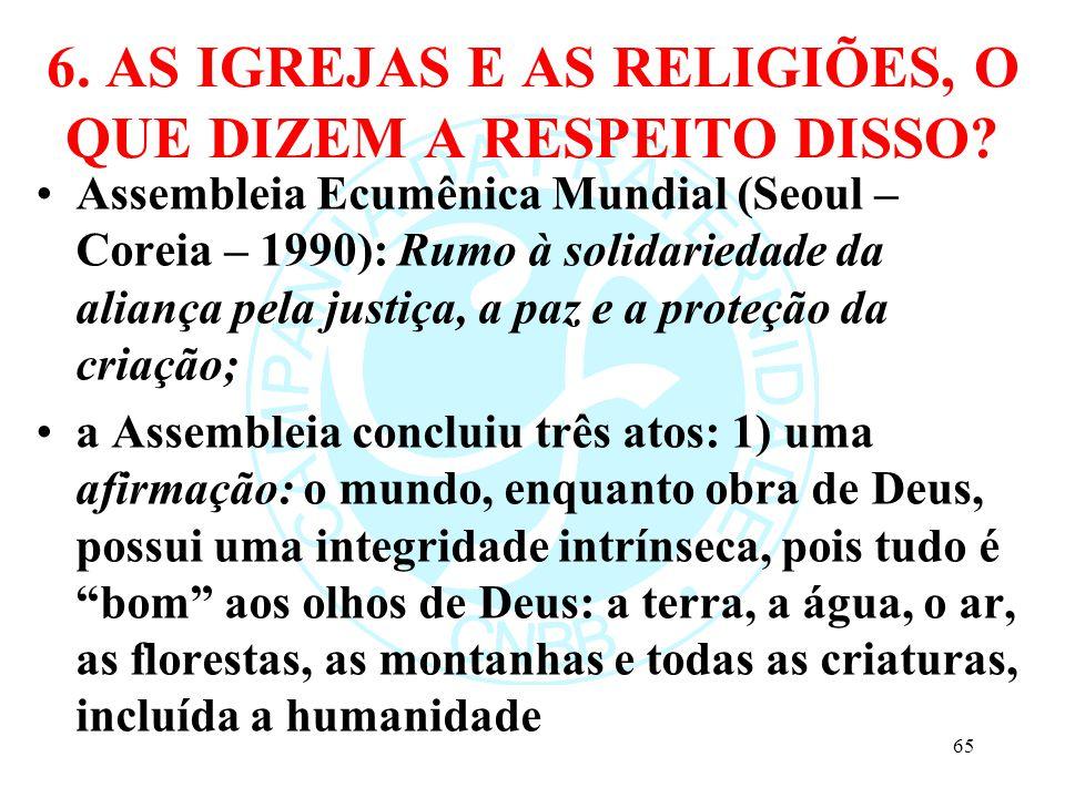6. AS IGREJAS E AS RELIGIÕES, O QUE DIZEM A RESPEITO DISSO