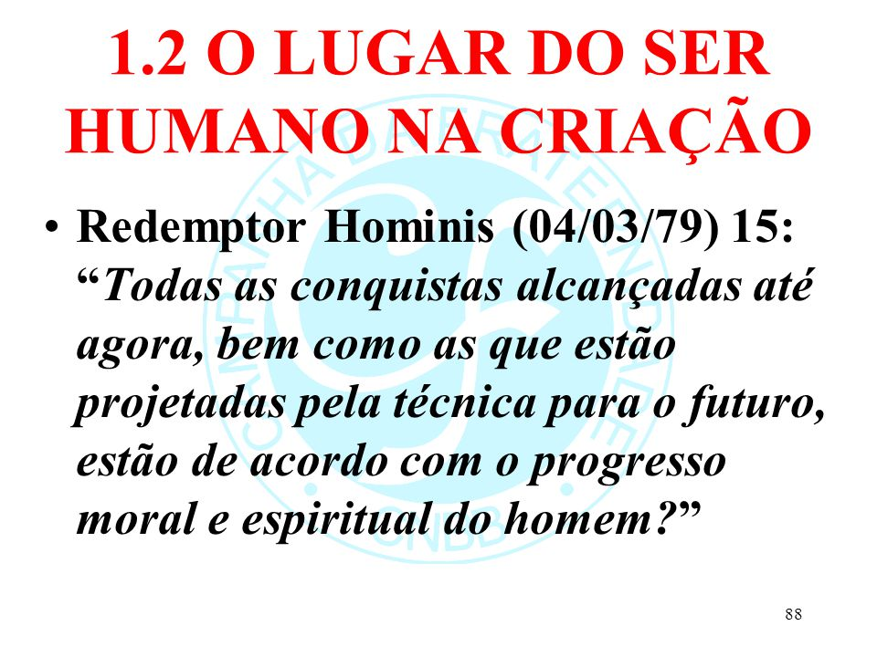 1.2 O LUGAR DO SER HUMANO NA CRIAÇÃO