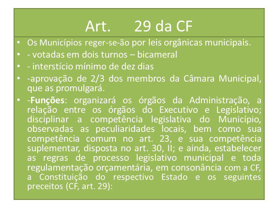 Art. 29 da CF - votadas em dois turnos – bicameral