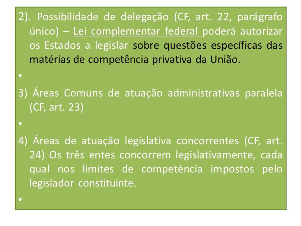 2). Possibilidade de delegação (CF, art