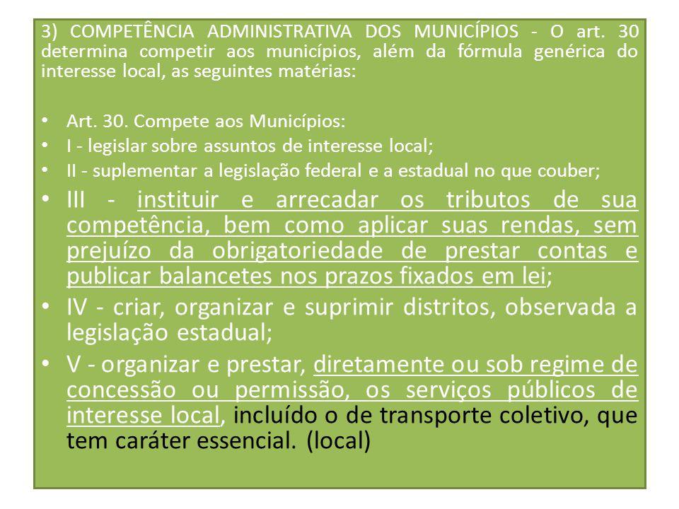 3) COMPETÊNCIA ADMINISTRATIVA DOS MUNICÍPIOS - O art