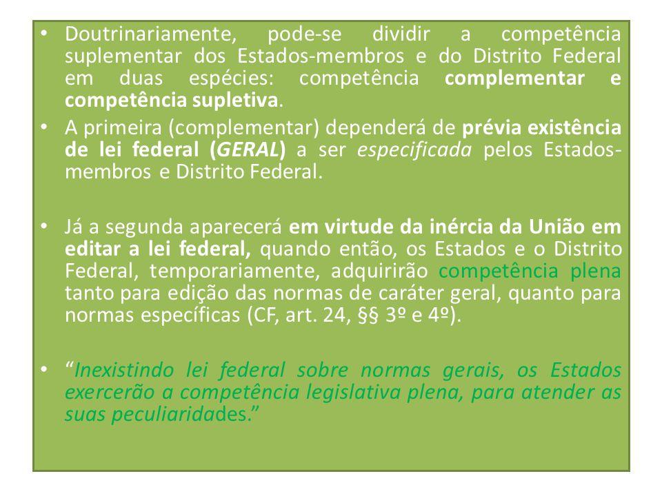 Doutrinariamente, pode-se dividir a competência suplementar dos Estados-membros e do Distrito Federal em duas espécies: competência complementar e competência supletiva.