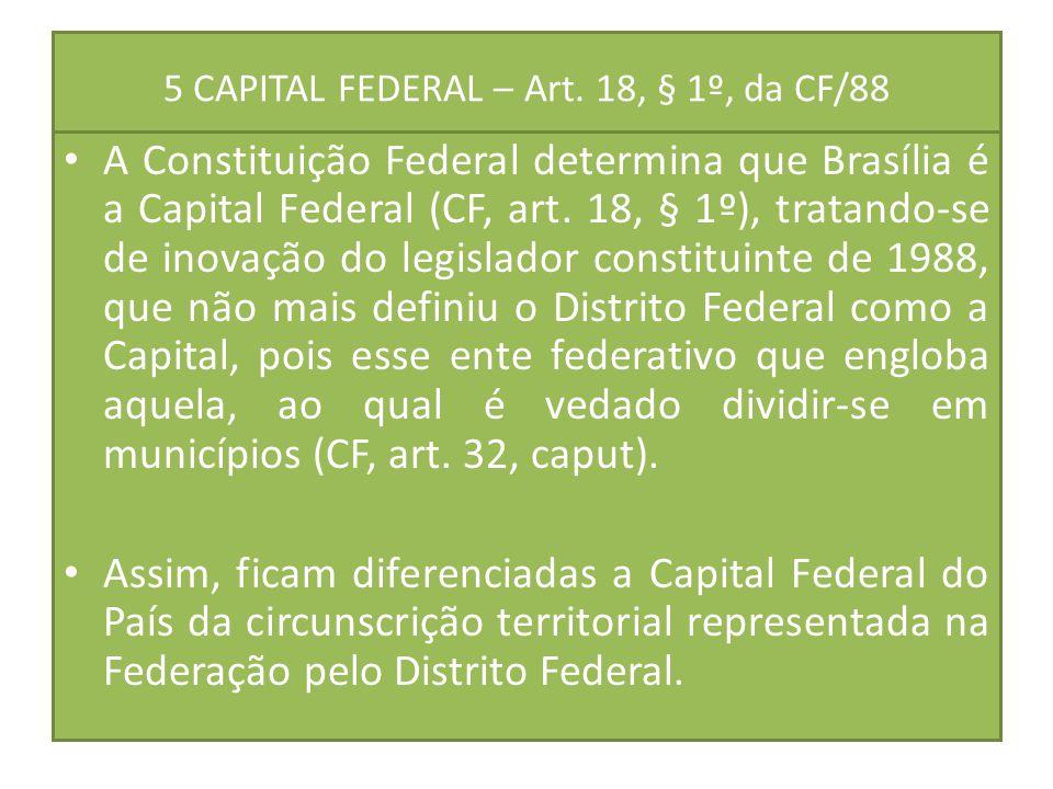 5 CAPITAL FEDERAL – Art. 18, § 1º, da CF/88