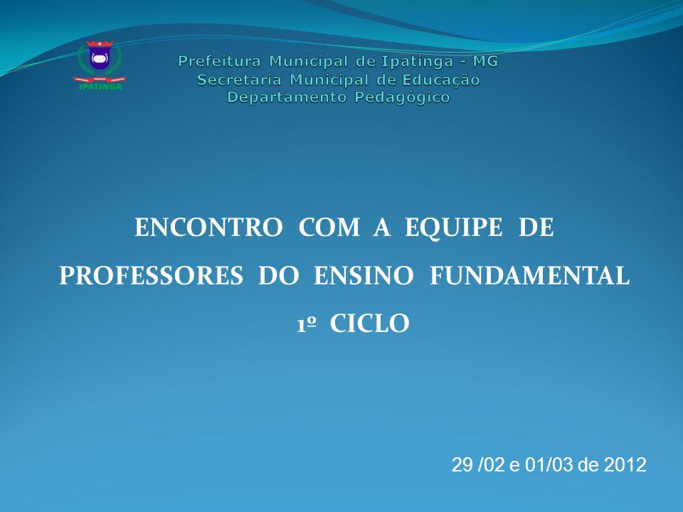 ENCONTRO COM A EQUIPE DE PROFESSORES DO ENSINO FUNDAMENTAL 1º CICLO