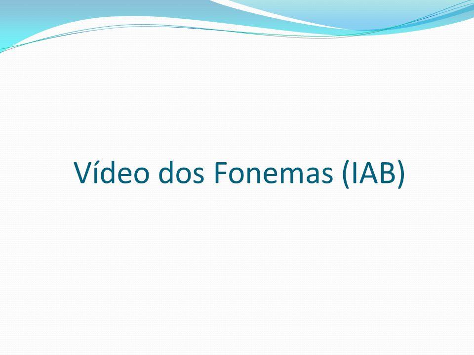 Vídeo dos Fonemas (IAB)