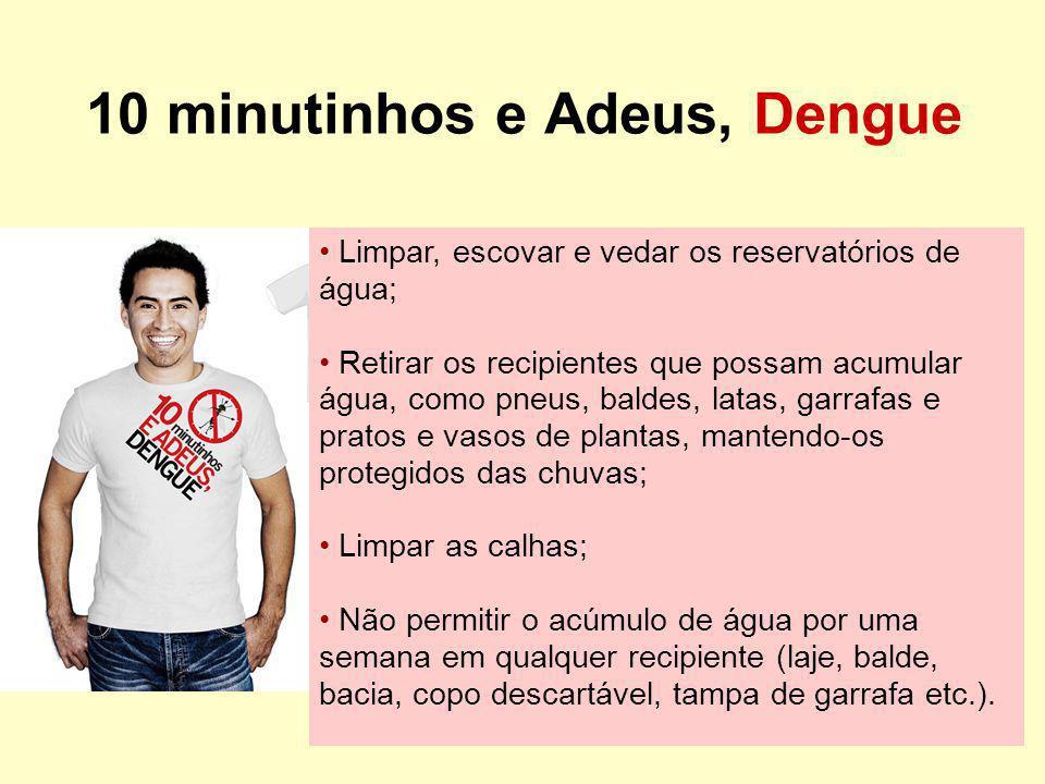 10 minutinhos e Adeus, Dengue