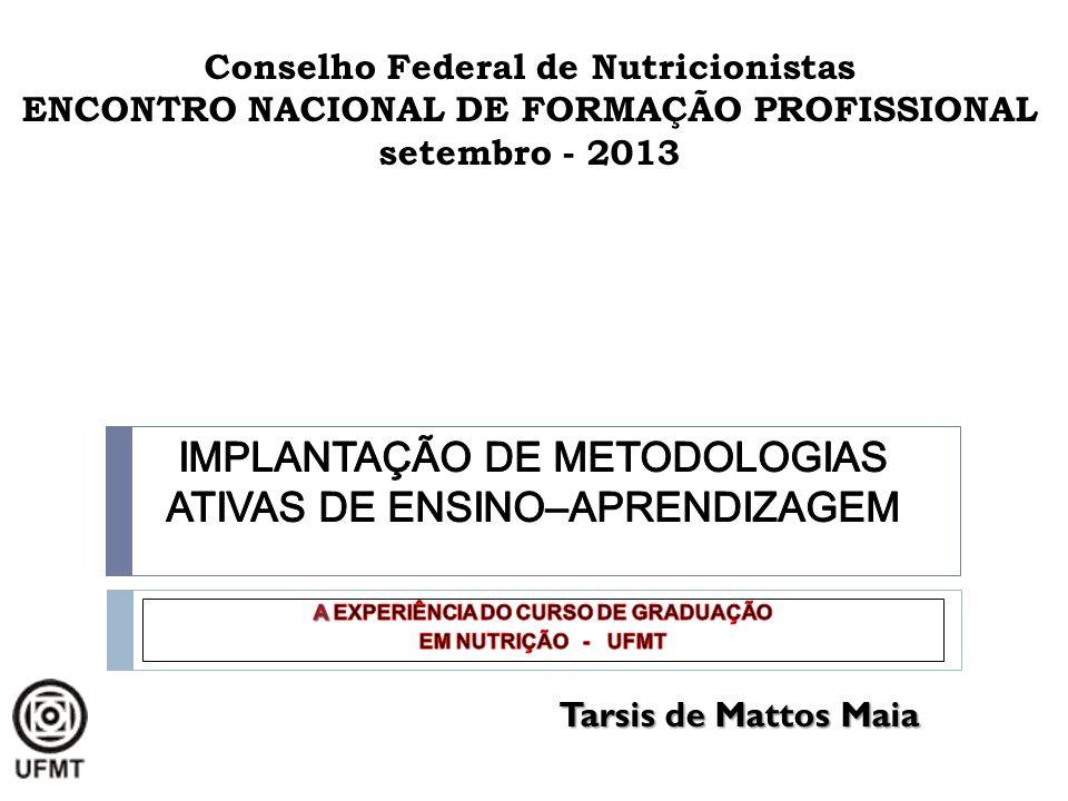 A EXPERIÊNCIA DO CURSO DE GRADUAÇÃO EM NUTRIÇÃO - UFMT