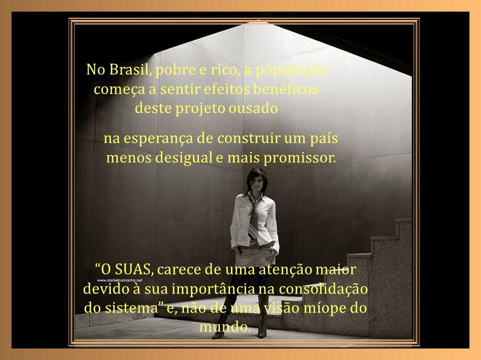 No Brasil, pobre e rico, a população começa a sentir efeitos benéficos