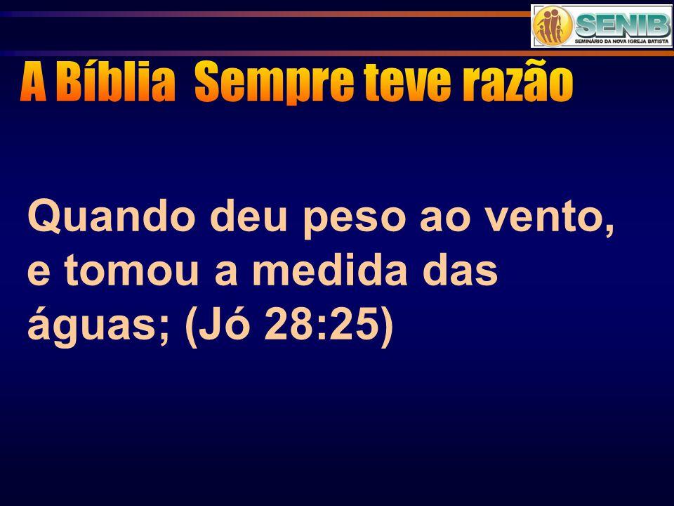 A Bíblia Sempre teve razão