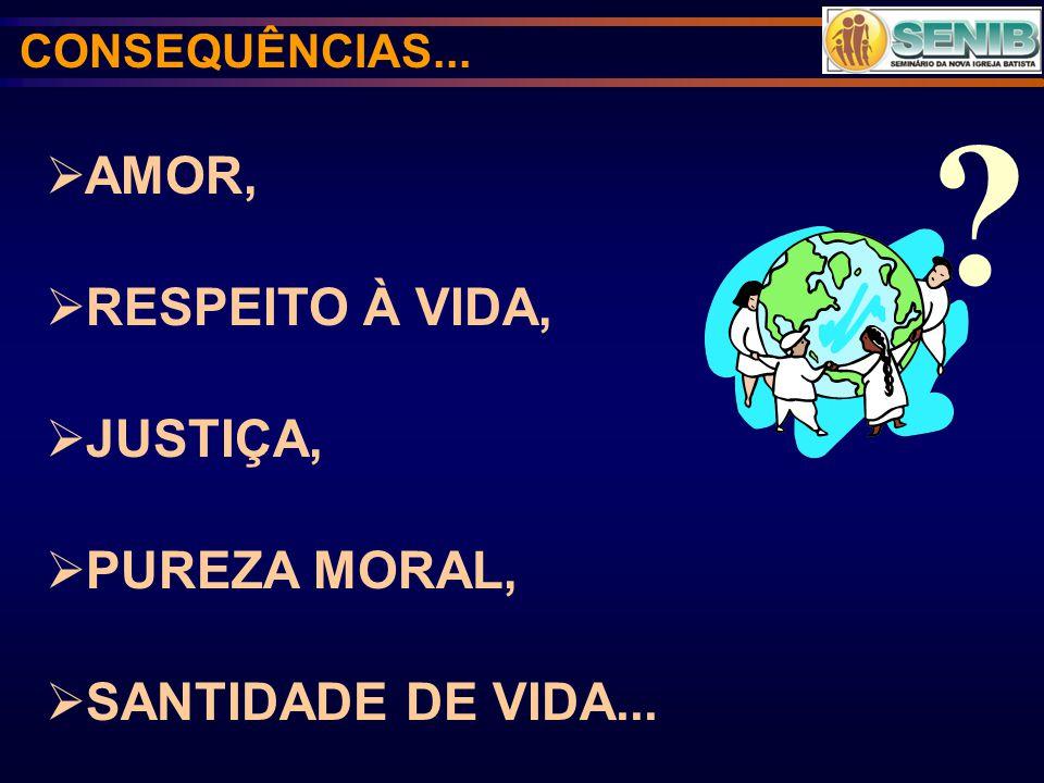 AMOR, RESPEITO À VIDA, JUSTIÇA, PUREZA MORAL, SANTIDADE DE VIDA...