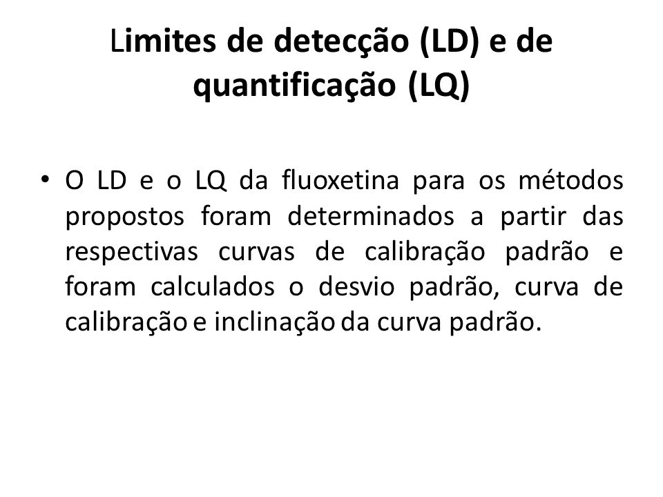 Limites de detecção (LD) e de quantificação (LQ)