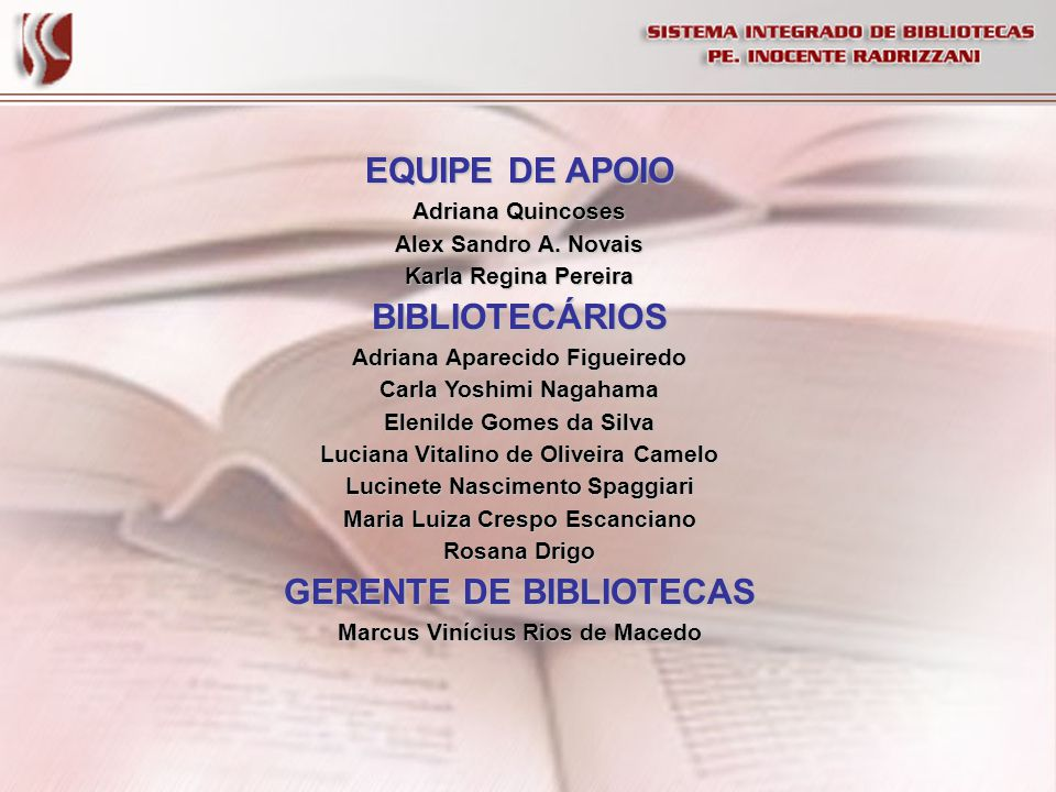 EQUIPE DE APOIO BIBLIOTECÁRIOS GERENTE DE BIBLIOTECAS
