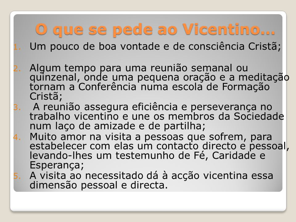 O que se pede ao Vicentino…