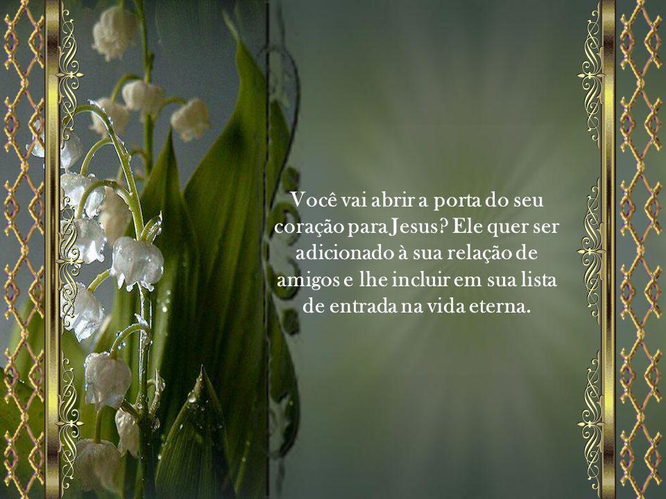 Você vai abrir a porta do seu coração para Jesus