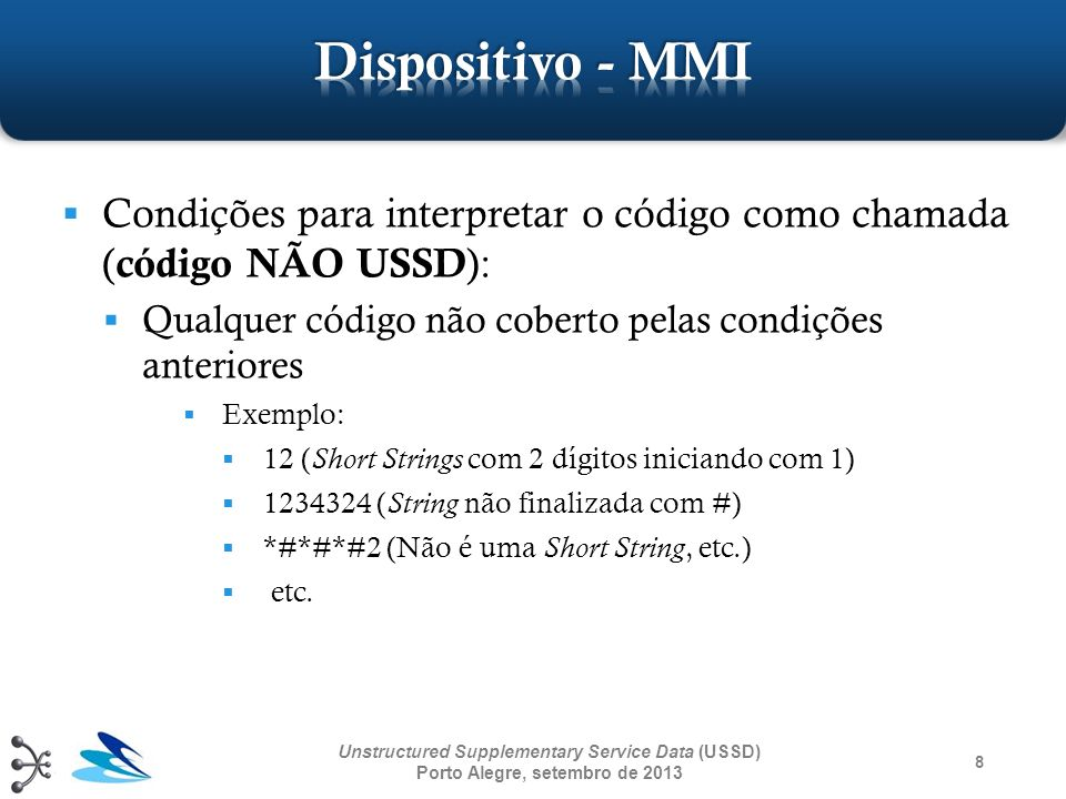 Dispositivo - MMI Condições para interpretar o código como chamada (código NÃO USSD): Qualquer código não coberto pelas condições anteriores.