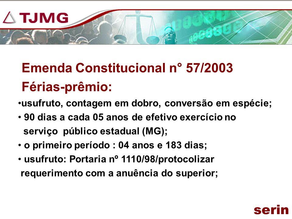 Emenda Constitucional n° 57/2003 Férias-prêmio: