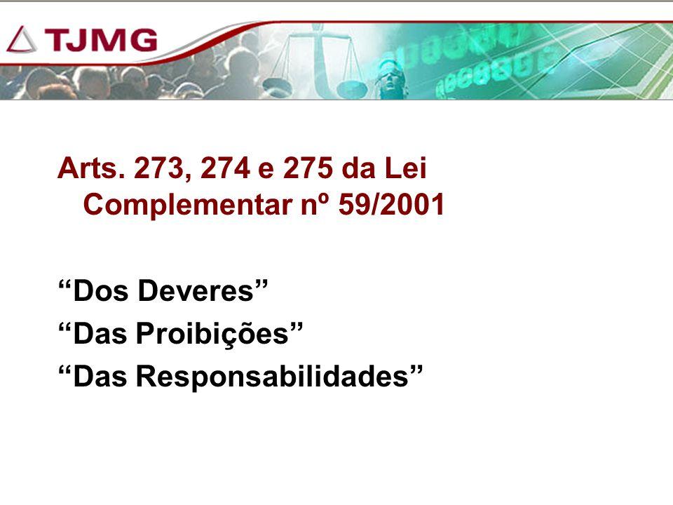 Arts. 273, 274 e 275 da Lei Complementar nº 59/2001