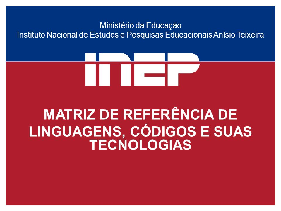 MATRIZ DE REFERÊNCIA DE LINGUAGENS, CÓDIGOS E SUAS TECNOLOGIAS