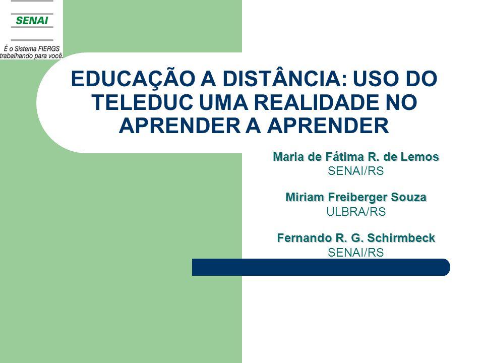 EDUCAÇÃO A DISTÂNCIA: USO DO TELEDUC UMA REALIDADE NO APRENDER A APRENDER