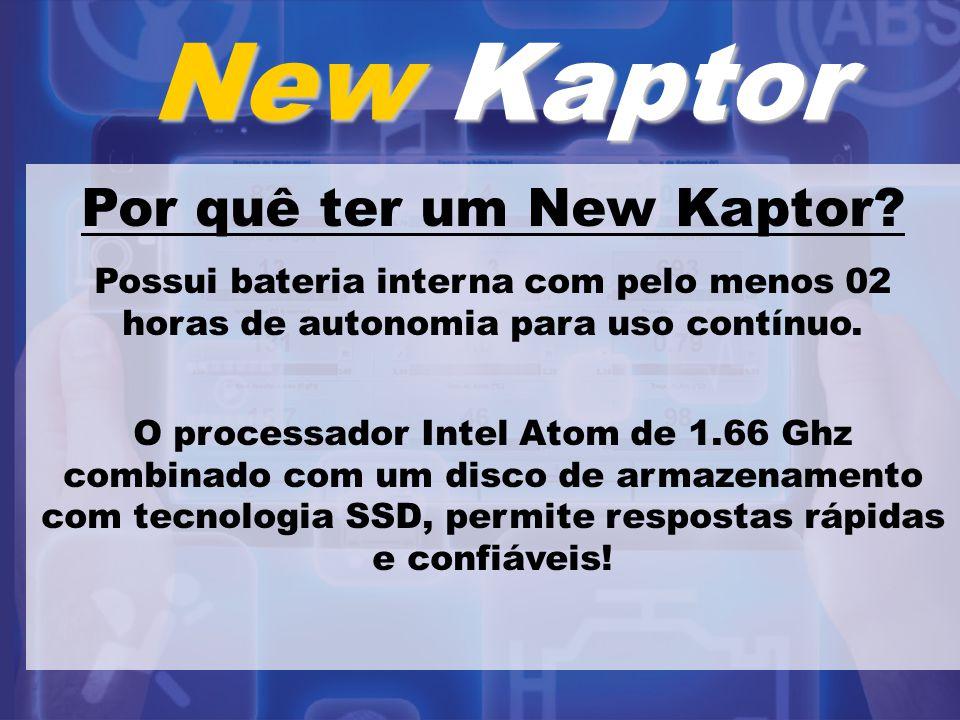 Por quê ter um New Kaptor