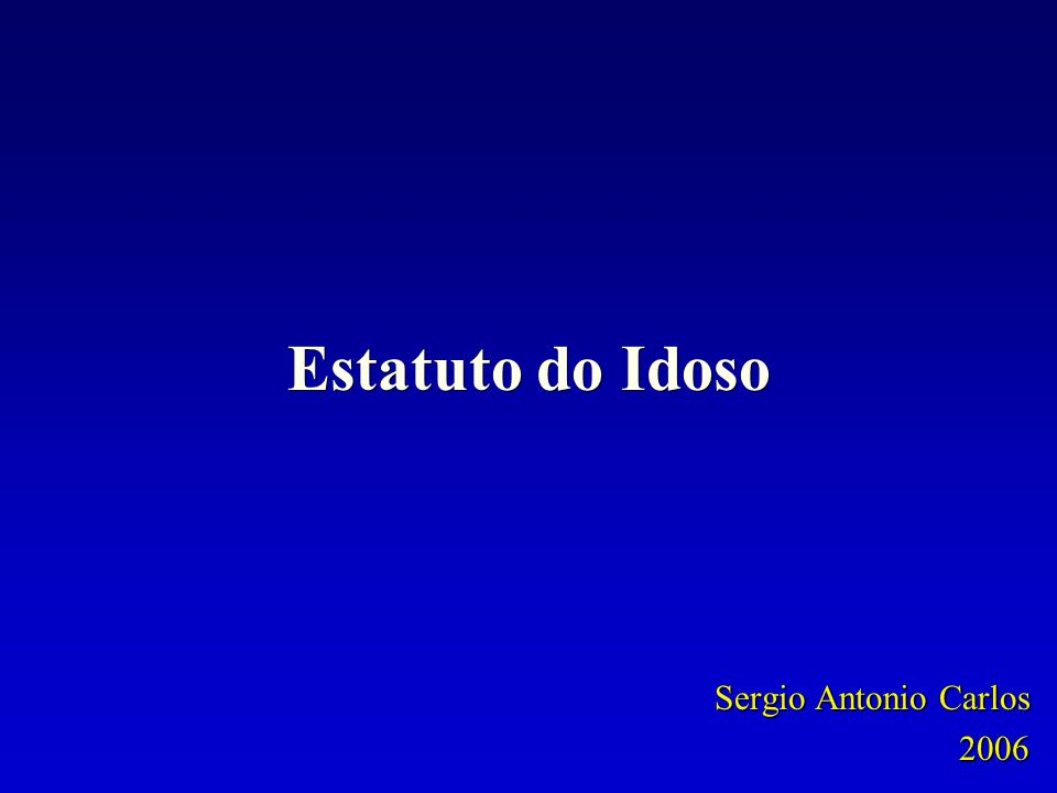 Estatuto do Idoso Sergio Antonio Carlos 2006