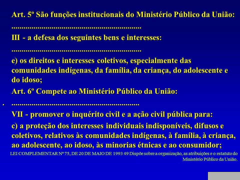 Art. 5º São funções institucionais do Ministério Público da União: