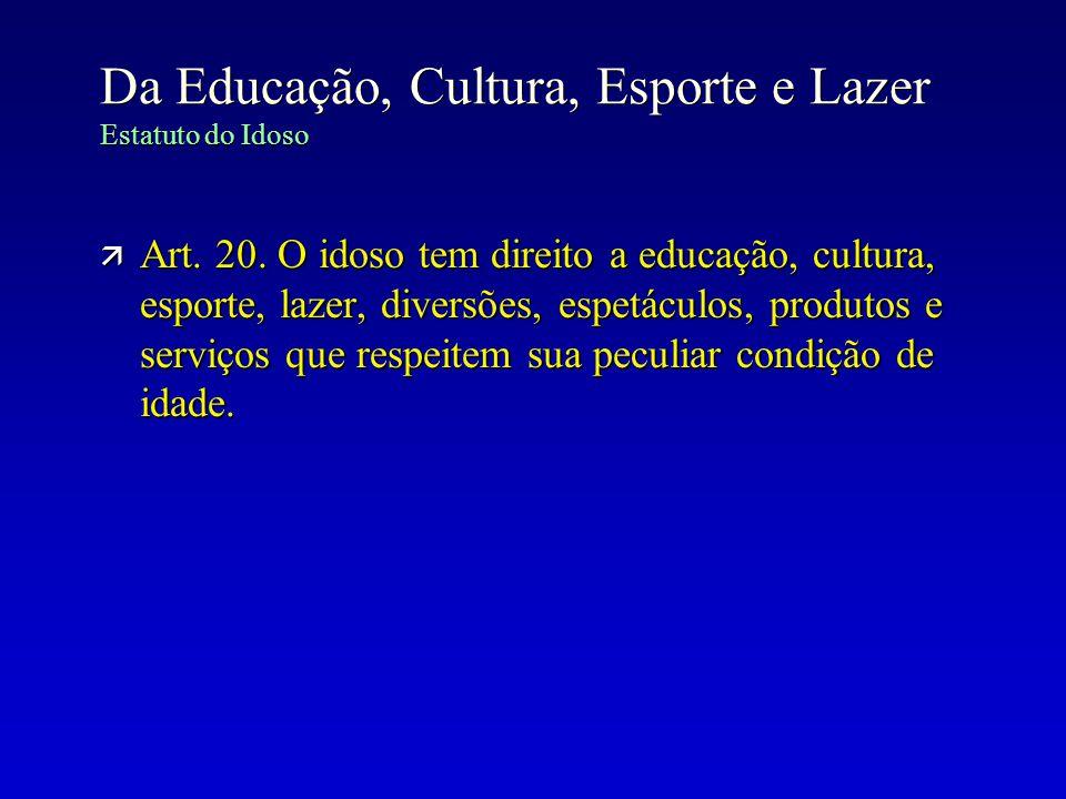 Da Educação, Cultura, Esporte e Lazer Estatuto do Idoso