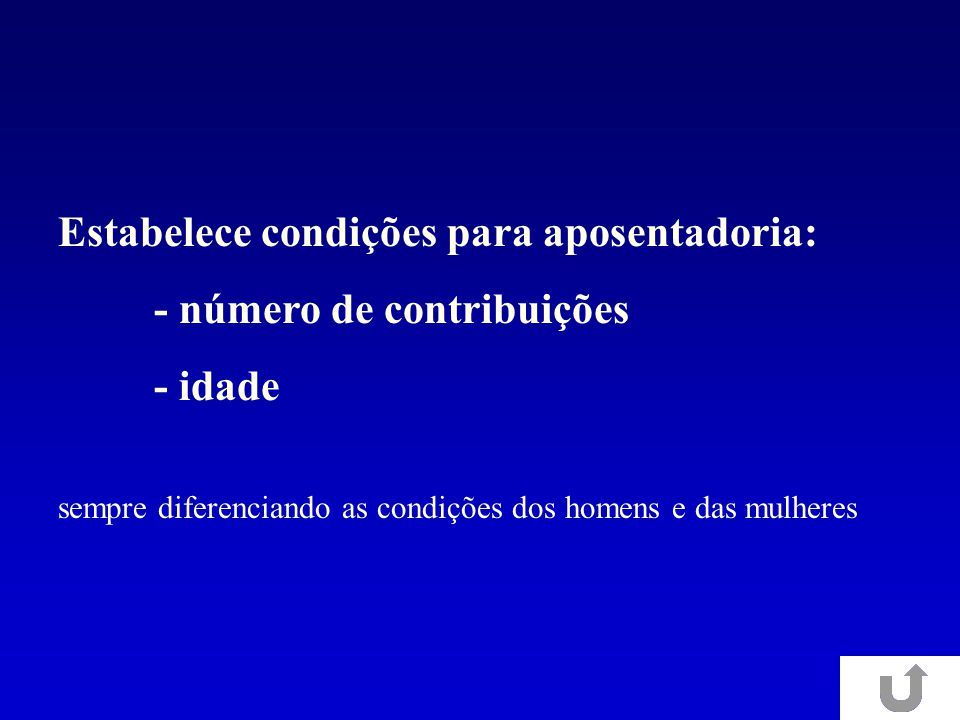 Estabelece condições para aposentadoria: - número de contribuições