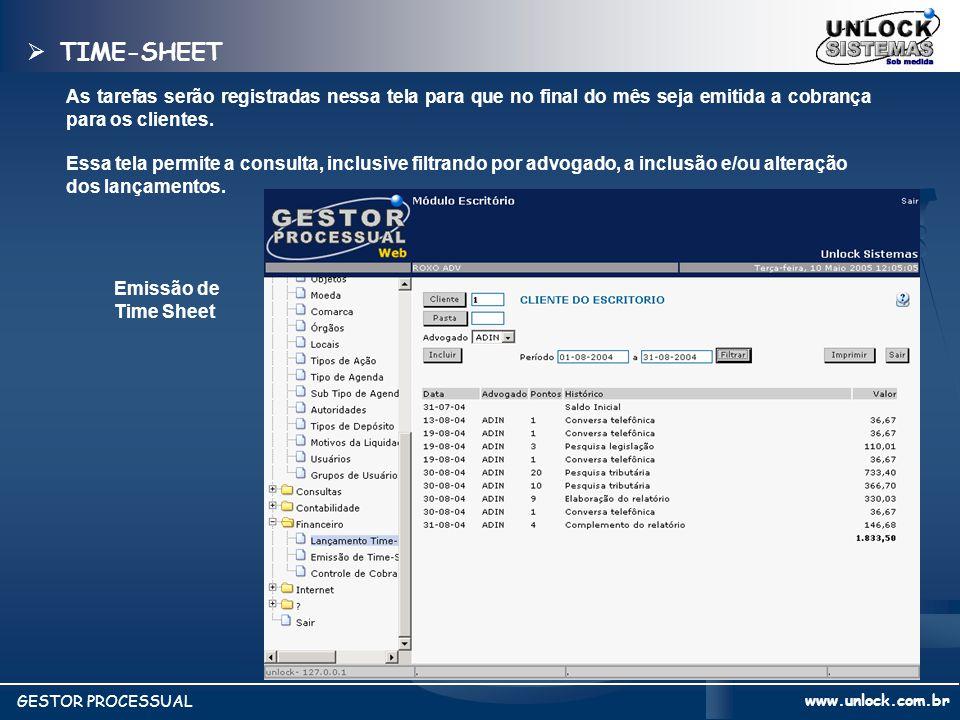 TIME-SHEET As tarefas serão registradas nessa tela para que no final do mês seja emitida a cobrança para os clientes.