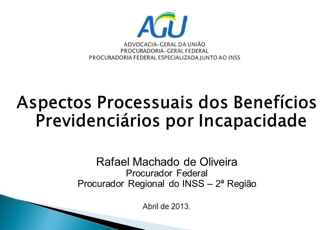 Aspectos Processuais dos Benefícios Previdenciários por Incapacidade