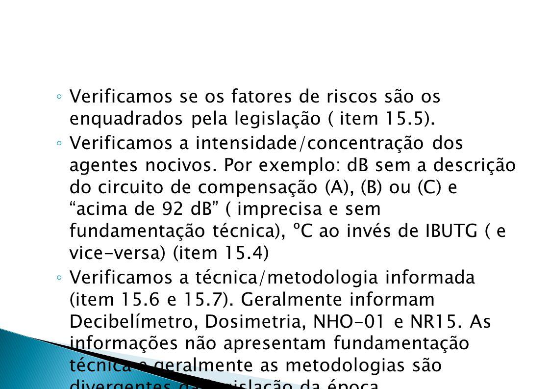 Verificamos se os fatores de riscos são os enquadrados pela legislação ( item 15.5).