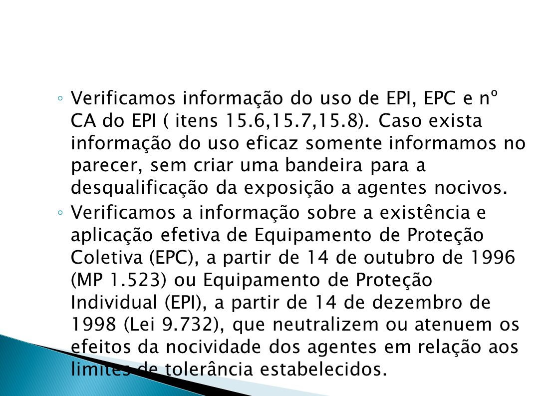 Verificamos informação do uso de EPI, EPC e nº CA do EPI ( itens 15