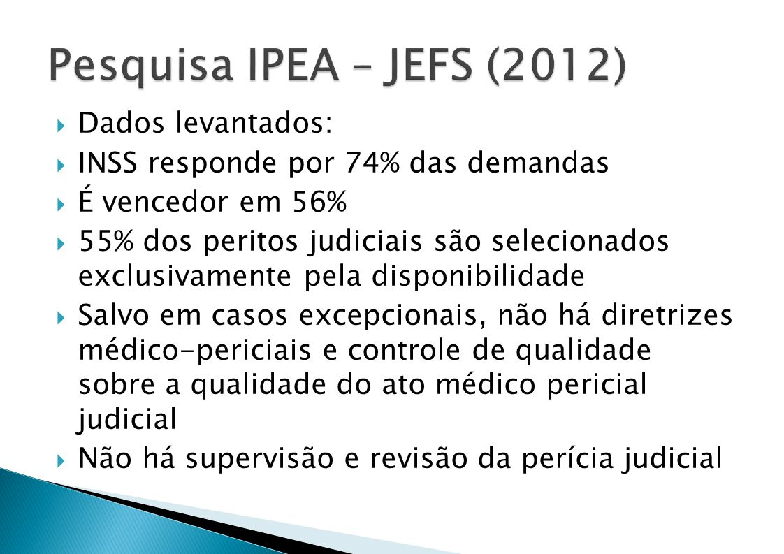 Pesquisa IPEA – JEFS (2012) Dados levantados: