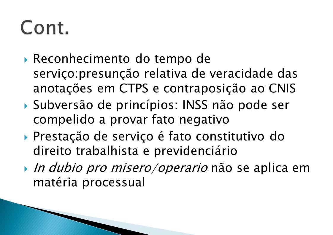 Cont. Reconhecimento do tempo de serviço:presunção relativa de veracidade das anotações em CTPS e contraposição ao CNIS.