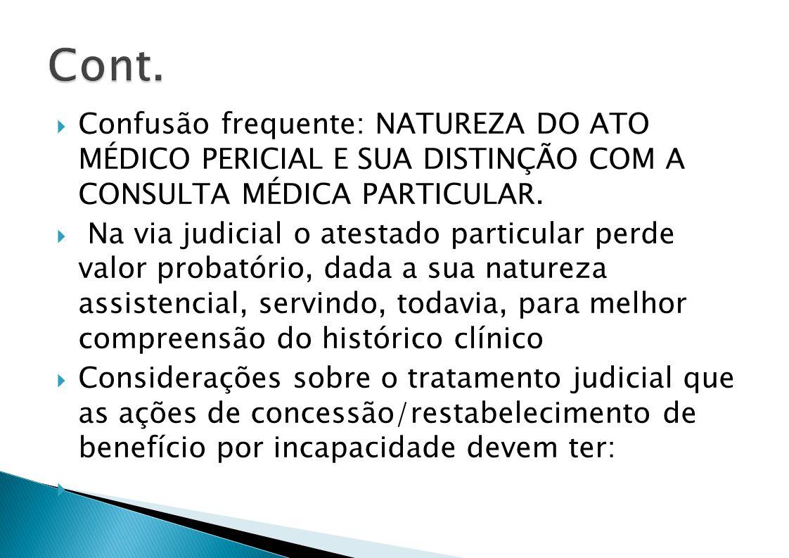 Cont. Confusão frequente: NATUREZA DO ATO MÉDICO PERICIAL E SUA DISTINÇÃO COM A CONSULTA MÉDICA PARTICULAR.