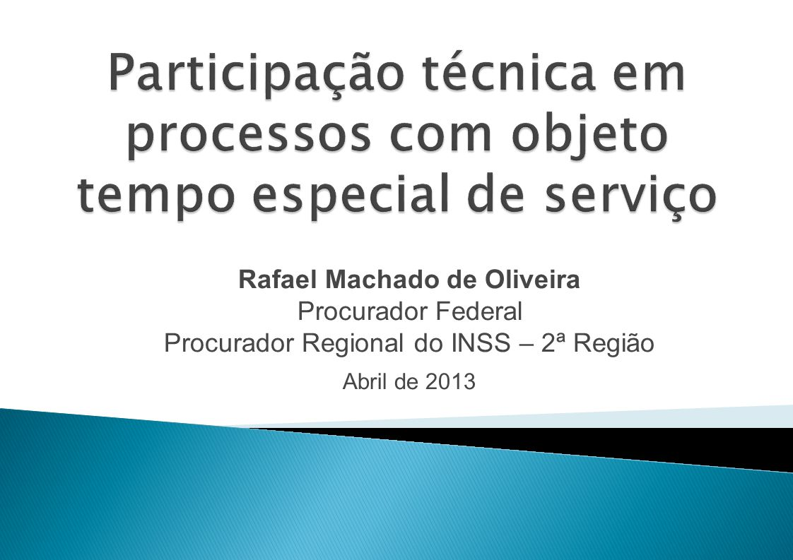 Participação técnica em processos com objeto tempo especial de serviço