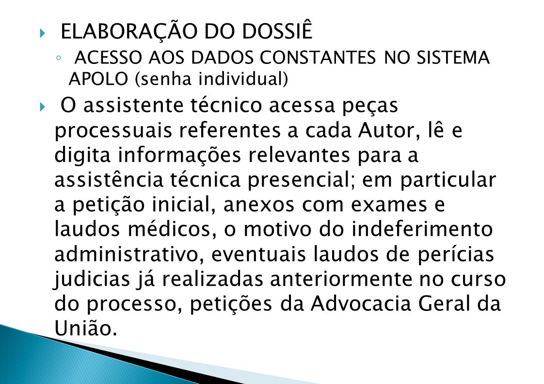ELABORAÇÃO DO DOSSIÊ ACESSO AOS DADOS CONSTANTES NO SISTEMA APOLO (senha individual)