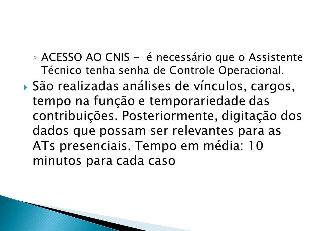 ACESSO AO CNIS - é necessário que o Assistente Técnico tenha senha de Controle Operacional.