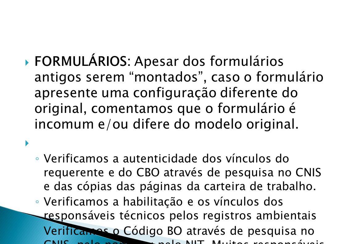 FORMULÁRIOS: Apesar dos formulários antigos serem montados , caso o formulário apresente uma configuração diferente do original, comentamos que o formulário é incomum e/ou difere do modelo original.