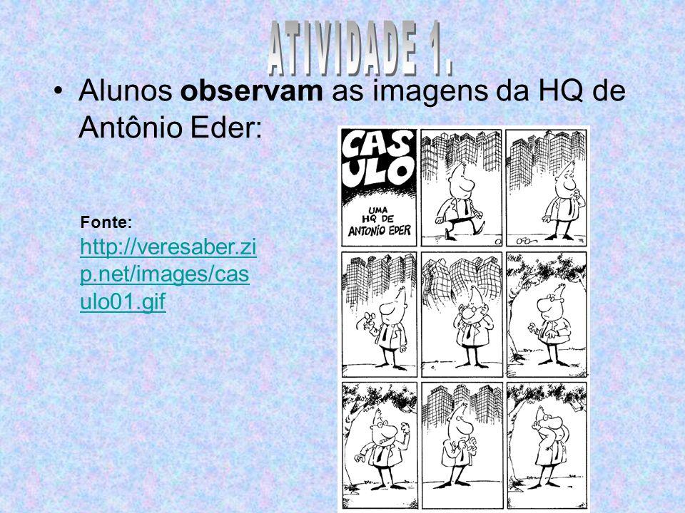 ATIVIDADE 1. Alunos observam as imagens da HQ de Antônio Eder: