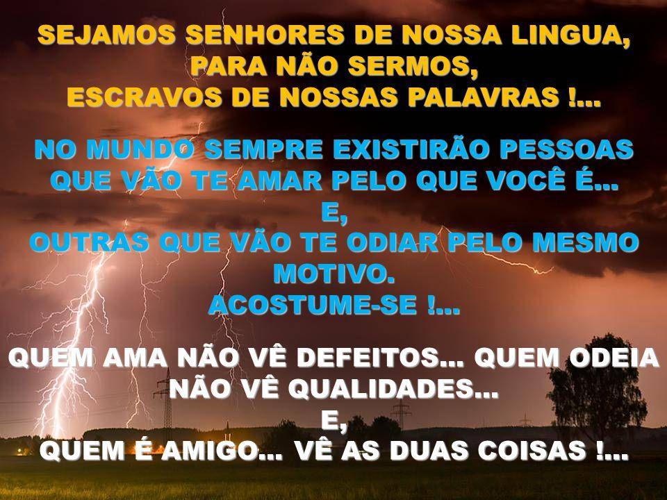 SEJAMOS SENHORES DE NOSSA LINGUA, PARA NÃO SERMOS,