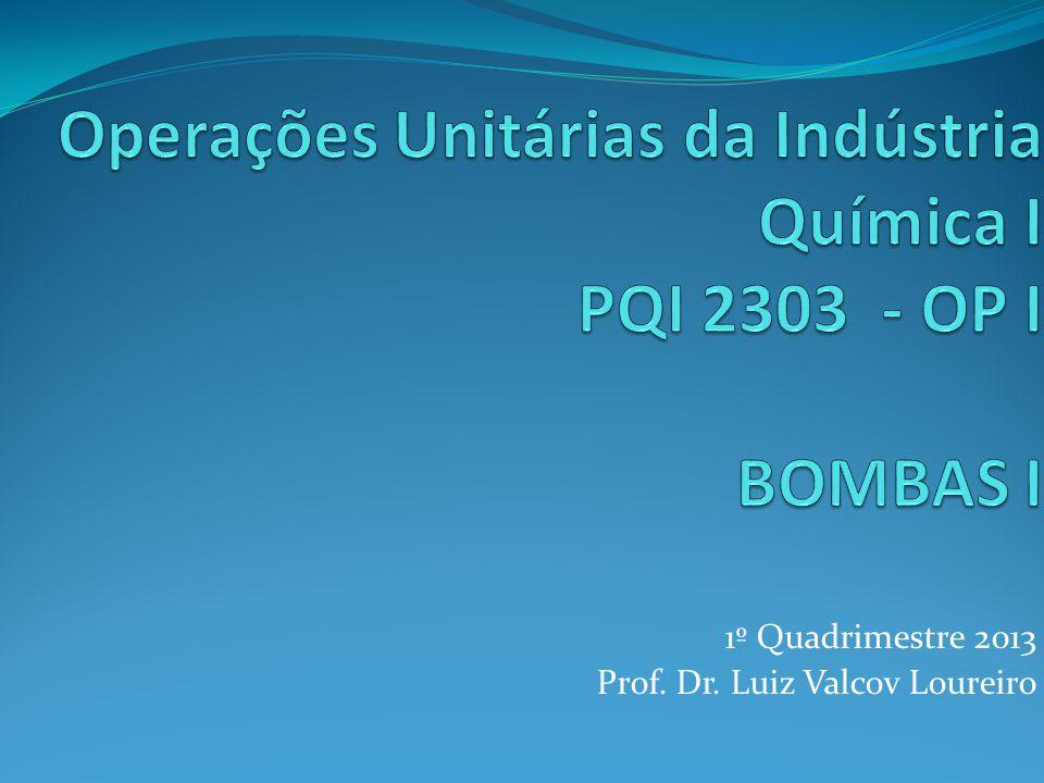 Operações Unitárias da Indústria Química I PQI 2303 - OP I BOMBAS I