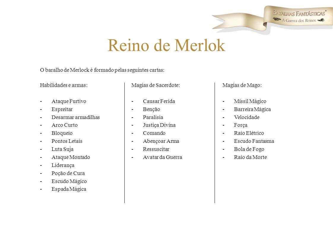 Reino de Merlok O baralho de Merlock é formado pelas seguintes cartas: