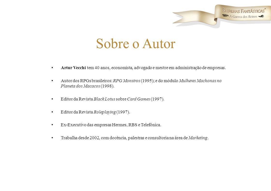 Sobre o Autor Artur Vecchi tem 40 anos, economista, advogado e mestre em administração de empresas.