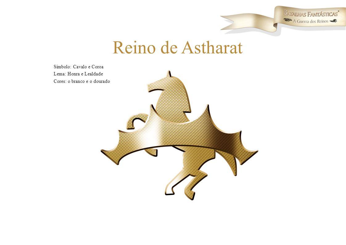 Reino de Astharat Símbolo: Cavalo e Coroa Lema: Honra e Lealdade Cores: o branco e o dourado