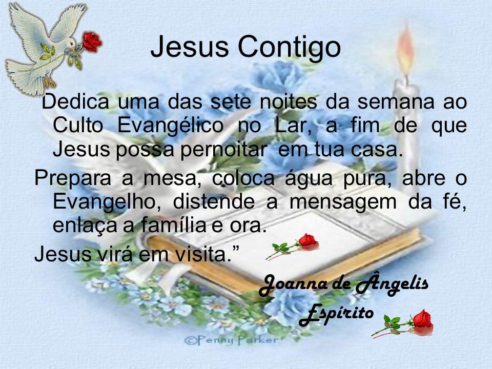 Jesus Contigo Dedica uma das sete noites da semana ao Culto Evangélico no Lar, a fim de que Jesus possa pernoitar em tua casa.