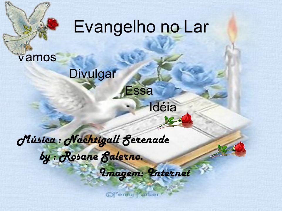 Evangelho no Lar Vamos Divulgar Essa Idéia