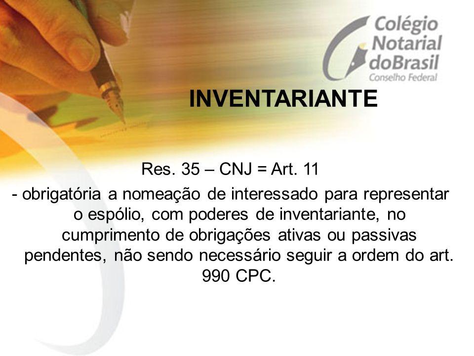 INVENTARIANTE Res. 35 – CNJ = Art. 11