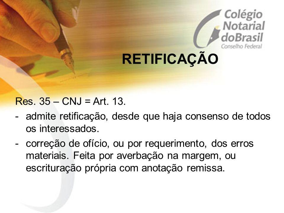 RETIFICAÇÃO Res. 35 – CNJ = Art. 13.